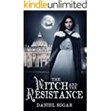 The Witch And The Resistance (The Lives Of Lilly Parris Book 4)