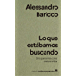 Lo que estábamos buscando: De la pandemia como criatura mítica (Nuevos Cuadernos Anagrama nº 38) (Spanish Edition)