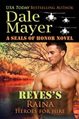 Reyes's Raina: A SEALs of Honor World Novel (Heroes for Hire Book 17) Kindle Edition
