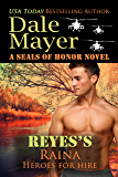 Reyes's Raina: A SEALs of Honor World Novel (Heroes for Hire Book 17)