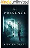 The Presence: A Supernatural Thriller