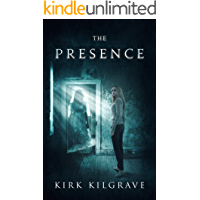 The Presence: A Supernatural Thriller