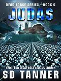 Judas: Dead Force Book 6