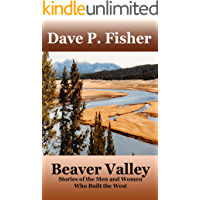 Beaver Valley: Stories of the Men and Women Who Built the West