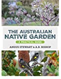 The Australian Native Garden: A practical guide