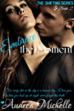 Embrace the Moment (Shifting Book 2)