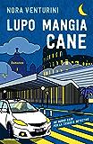 Lupo mangia cane: Un nuovo caso per la tassista detective (Le indagini della tassista detective Vol. 2)