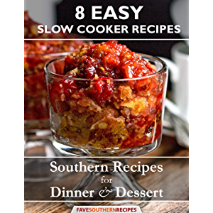 8 Easy Slow Cooker Recipes: Southern Recipes for Dinner and Dessert