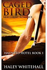 Caged Bird (BBW Ghost Romance) (Haunted Hotel Book 1) Kindle Edition