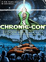 CHRONIC-CON Episode 420: A New Dope