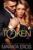 The Token (#2): Alpha Billionaire Dark Romance