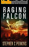 RAGING FALCON: A NOVEL