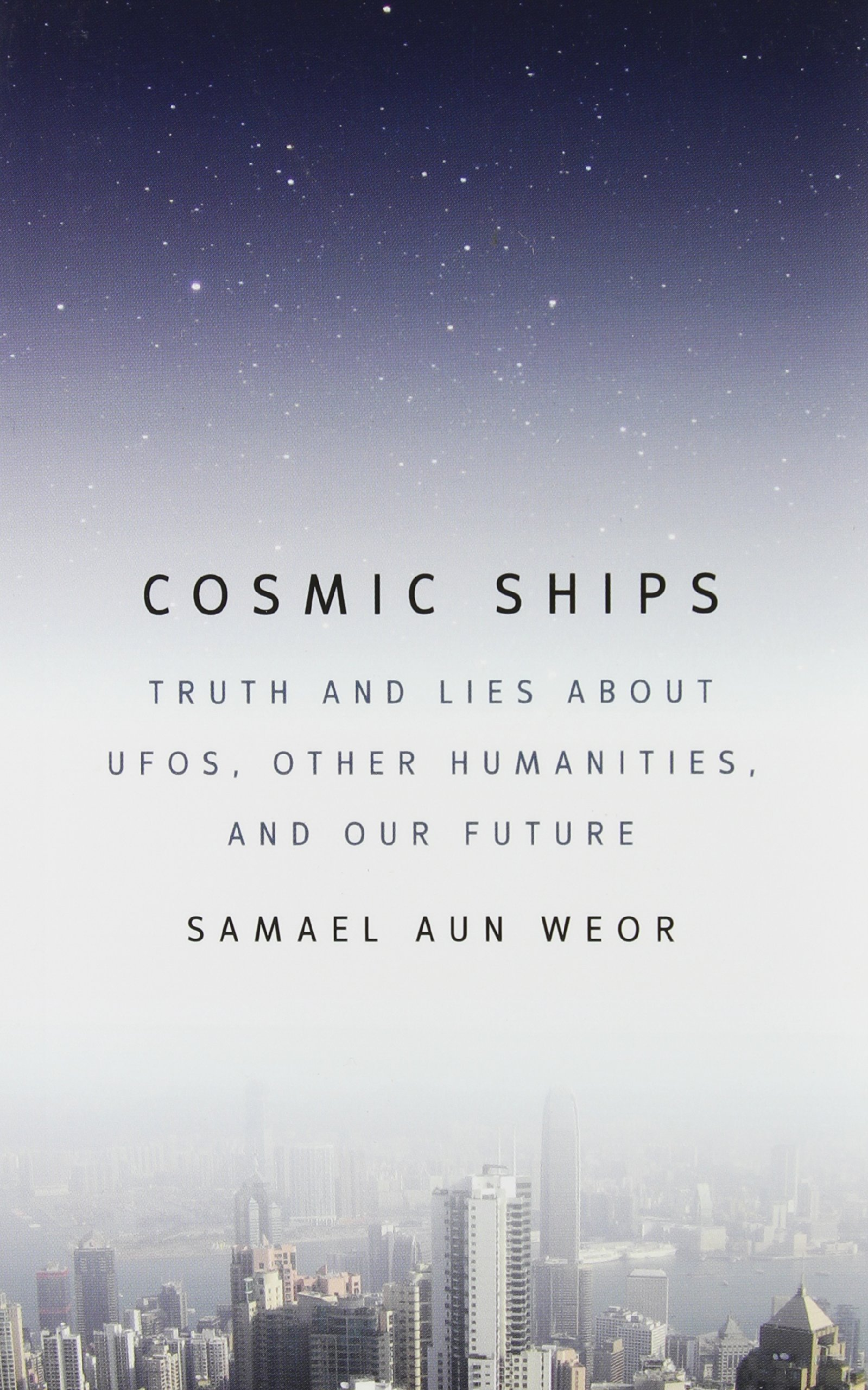 Cosmic Ships: Truth and Lies about UFOs, Other Humanities, and Our Future ebook