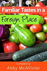 Familiar Tastes in a Foreign Place Kindle Edition
