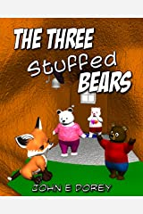 The Three Stuffed Bears: Fully illustrated adventure for ages 3 to 7 Kindle Edition
