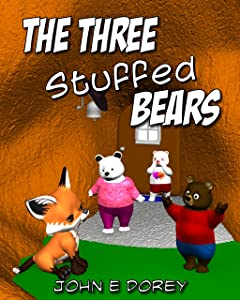 The Three Stuffed Bears: Fully illustrated adventure for ages 3 to 7
