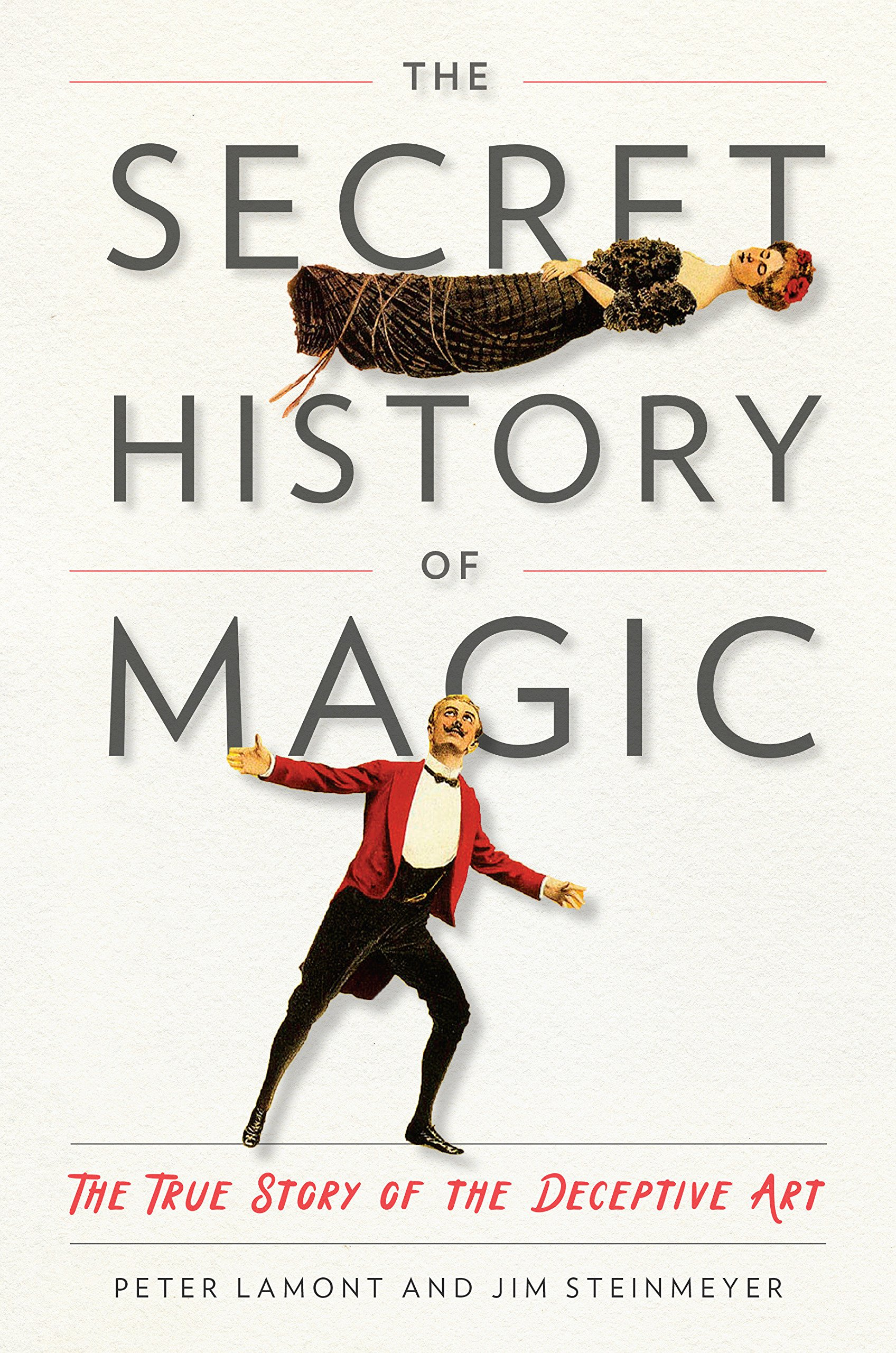 a0a1ebe26bf386 The Secret History of Magic  The True Story of the Deceptive Art ...