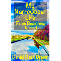 My Narrowboat Life from Beginning to End (English Edition)