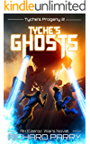 Tyche's Ghosts: A Space Opera Military Science Fiction Epic (Ezeroc Wars Book 5)
