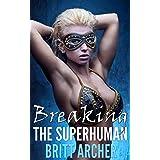 Breaking the Superhuman (Femdom Erotica)
