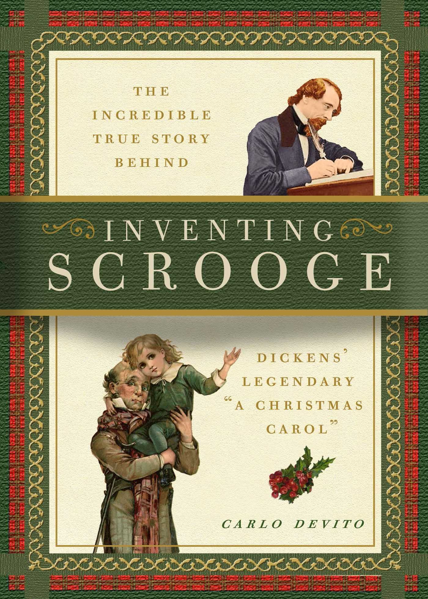 "Read Online Inventing Scrooge: The Incredible True Story Behind Charles Dickens' Legendary ""A Christmas Carol"" pdf epub"