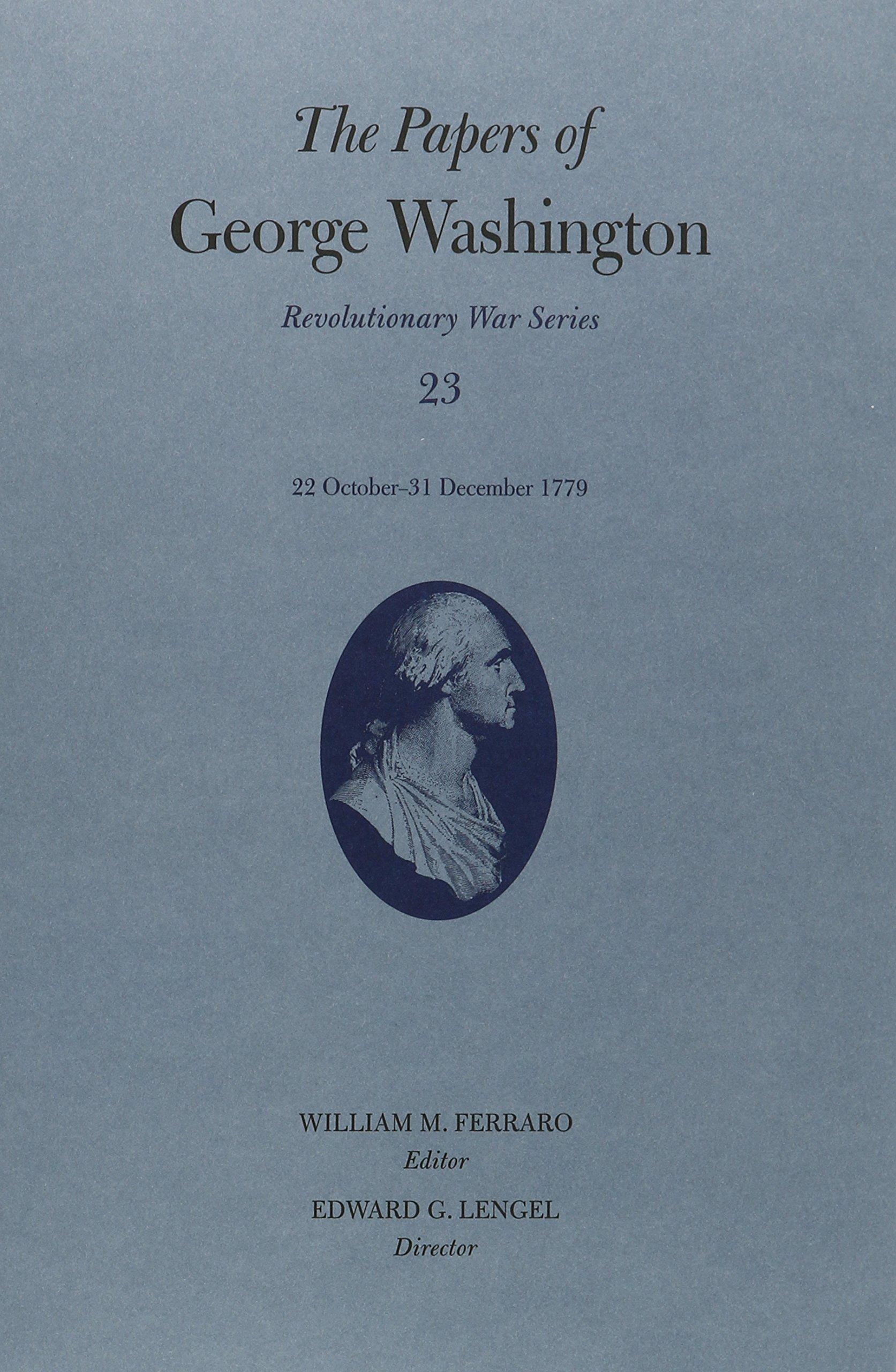 The Papers of George Washington: 22 October–31 December 1779 (Revolutionary War Series) PDF