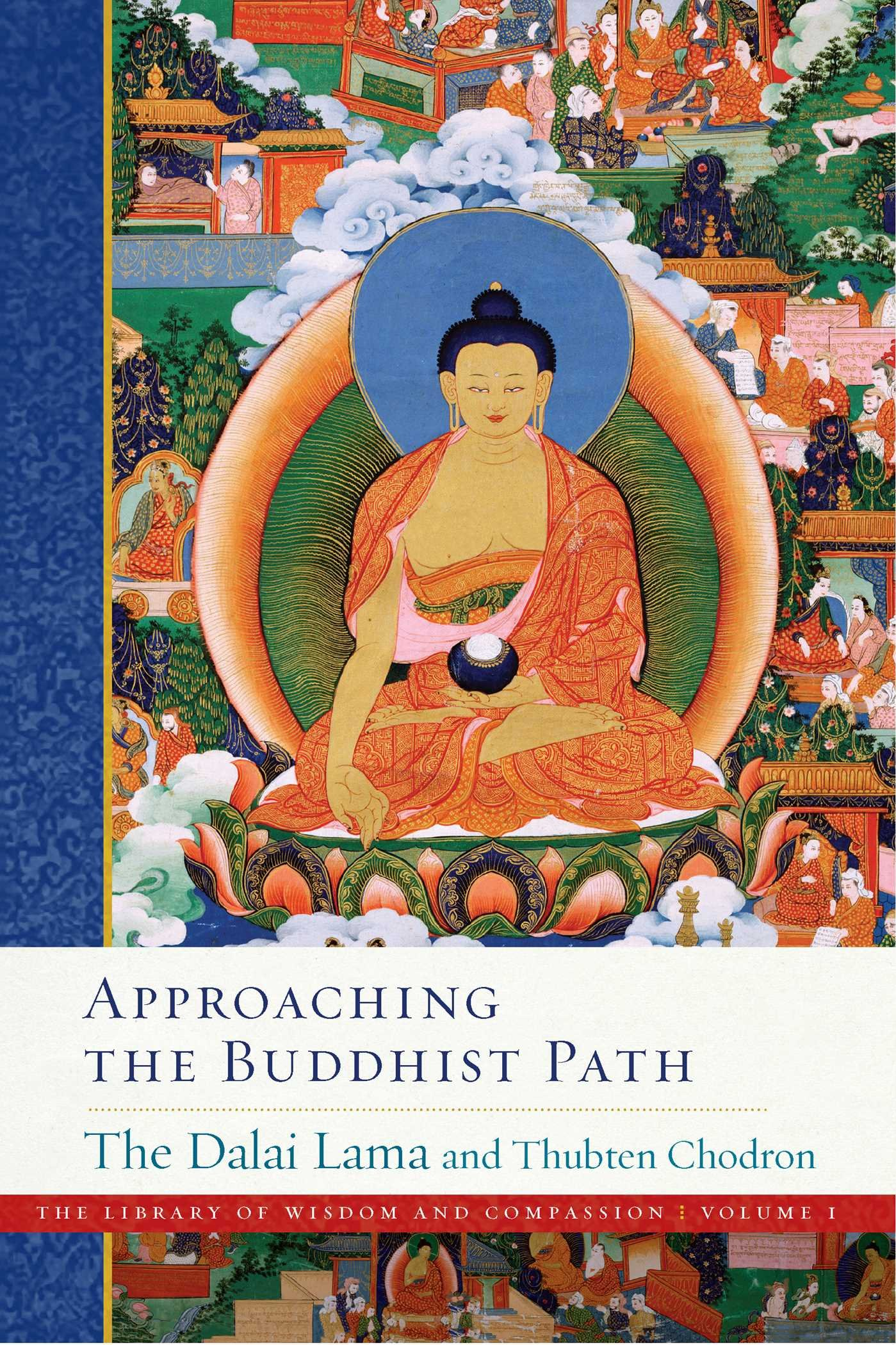 Approaching The Buddhist Path  The Library Of Wisdom And Compassion Band 1