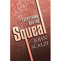 Everything but the Squeal (English Edition)