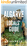 Algarve Portugal Bucket List 55 Secrets - The Locals Travel Guide  For Your Trip to Algarve: Skip the tourist traps and explore like a local : Where to Go, Beaches, Eat & Party in Algarve Portugal