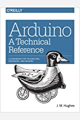 Arduino: A Technical Reference: A Handbook for Technicians, Engineers, and Makers (In a Nutshell) Paperback