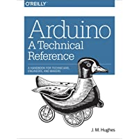 Arduino in a Nutshell: A Desktop Quick Reference