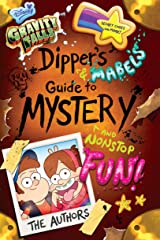 Gravity Falls: Dipper's and Mabel's Guide to Mystery and Nonstop Fun! (Guide Books) Kindle Edition