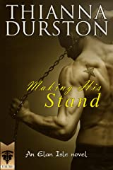 Making His Stand (Elan Isle Book 2) Kindle Edition