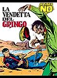 Mister No. La vendetta del gringo: Mister No 005. La vendetta del gringo