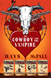The Cowboy and the Vampire Collection Boxed Set
