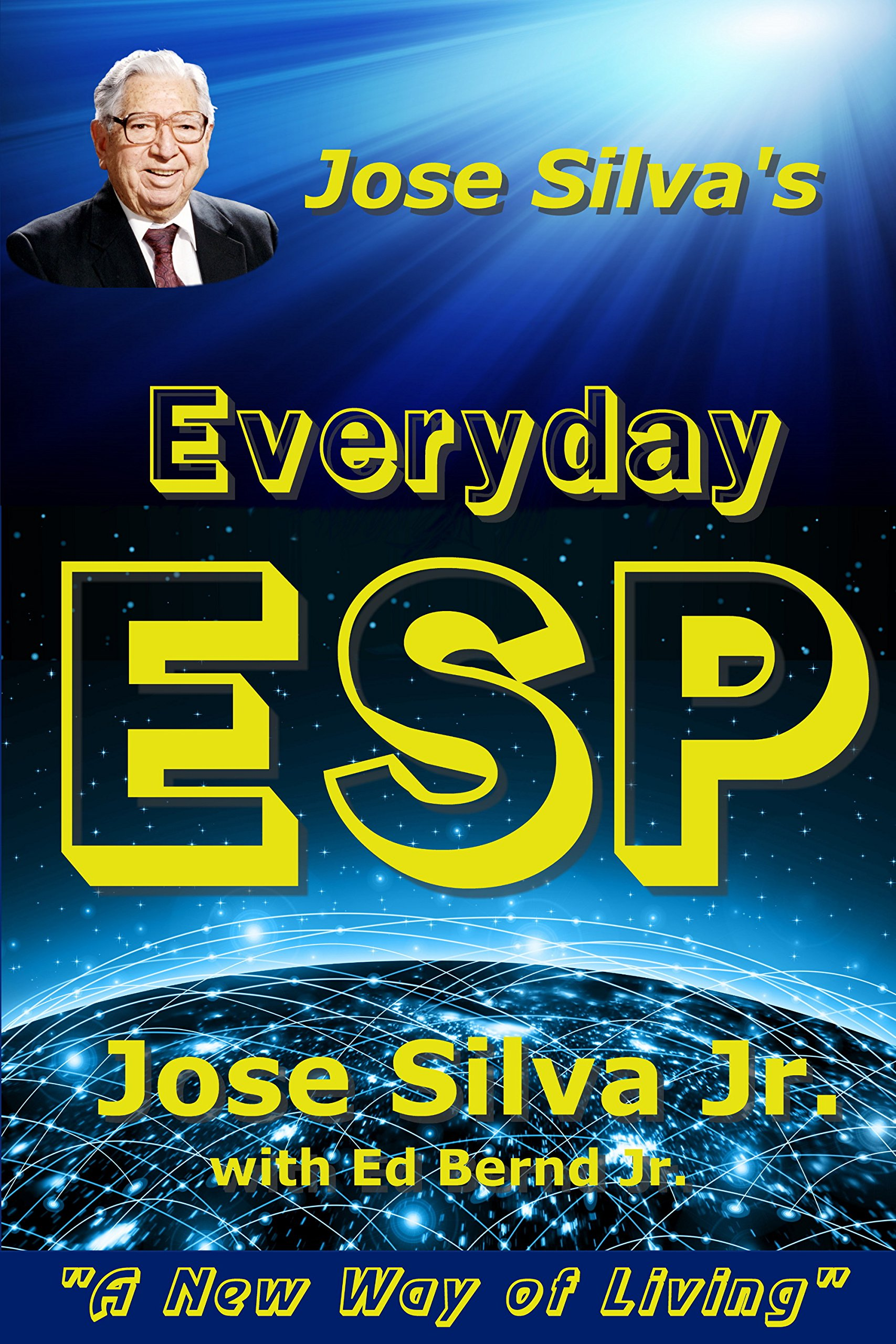 Jose Silva's Everyday ESP  A New Way Of Living  English Edition