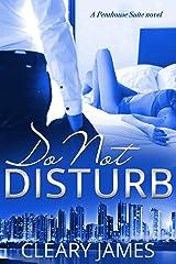 Do Not Disturb: A Penthouse Suite novel Kindle Edition