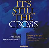IT's Still The Cross: Songs for the Soul-Winning