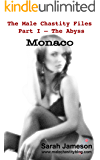 Monaco (The Male Chastity Files Part I - The Abyss Book 2)