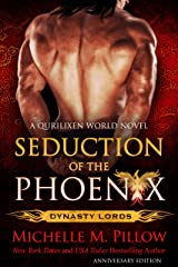 Seduction of the Phoenix: A Qurilixen World Novel (Anniversary Edition) (Dynasty Lords Book 1) Kindle Edition