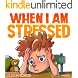 When I Am Stressed: (Childrens Books About Emotions and Feelings, kids picture books, ages 3-5, story) (Self-Regulation Skill