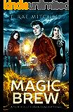 Magic Brew: A New Adult Urban Fantasy Novel