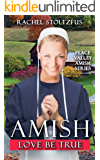 Amish Love Be True (Peace Valley Amish Book 6) (English Edition)