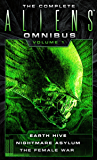 The Complete Aliens Omnibus: Volume One (Earth Hive, Nightmare Asylum, The Female War): 1