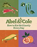 How to Eat Brilliantly Every Day