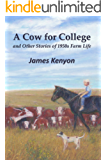 A Cow for College: and Other Stories of 1950s Farm Life
