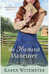 The Husband Maneuver (With This Ring? Collection): A Worthy Pursuit Novella Kindle Edition