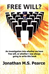 Free Will? An investigation into whether we have free will or whether I was always going to write this book.