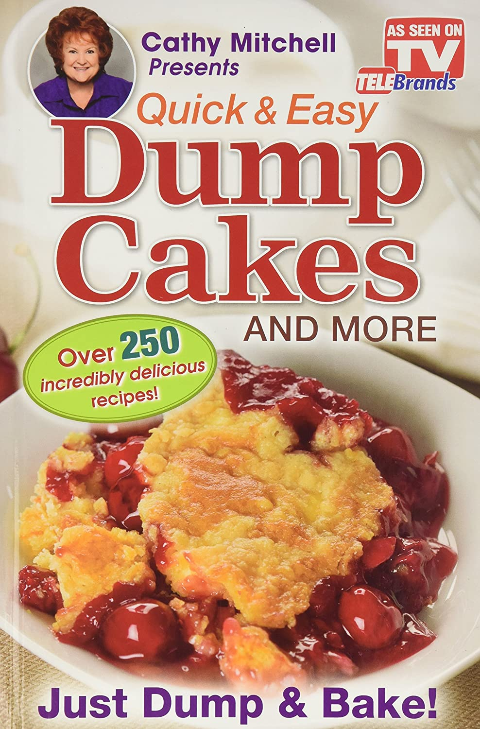 Cathy Mitchell Quick & Easy Dump Cakes