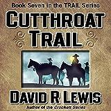 Cutthroat Trail: The Trail Series, Book 7